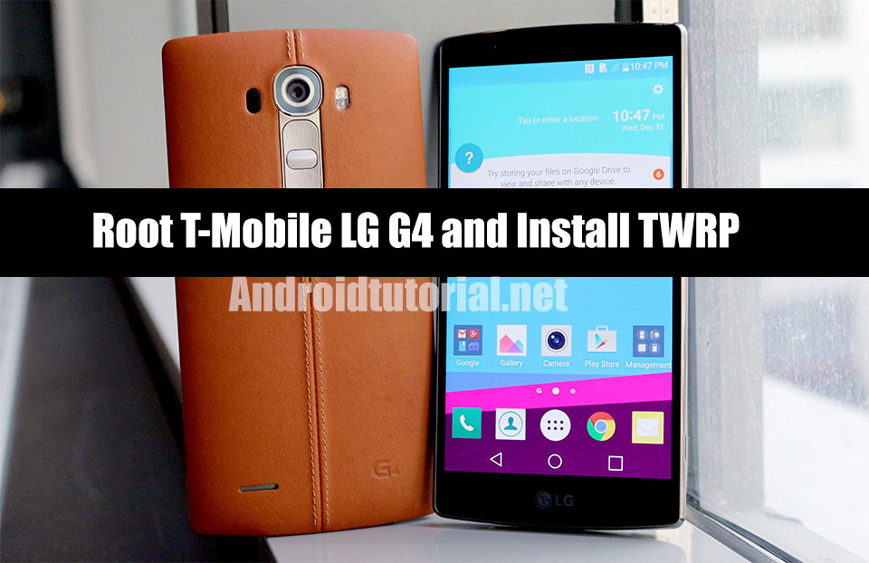 Root T-Mobile LG G4 Running on Android 5 1 H81110n firmware and