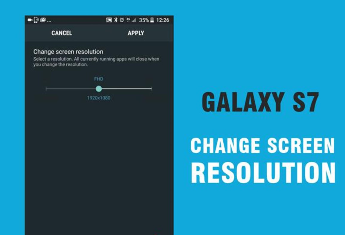 how to change s7 and s7 edge resolution to 1440p