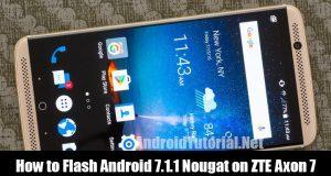flash Nougat on ZTE Axon 7