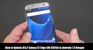 Update AT&T Galaxy S7 Edge SM-G935A to Android 7.0 Nougat:
