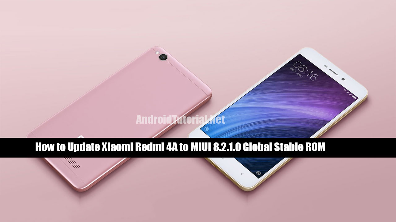 update Xiaomi Redmi 4A to MIUI 8.2.1.0