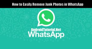 How to Remove Junk Photos in WhatsApp to clear some space