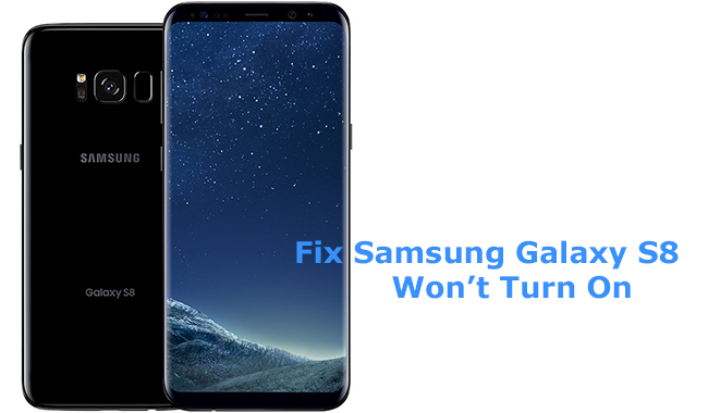 Fix Samsung Galaxy S8+ Won't Turn On Issue