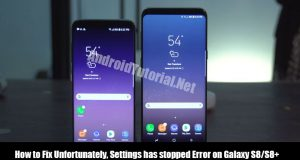 How to Fix Unfortunately, Settings has stopped Error on Galaxy S8/S8+