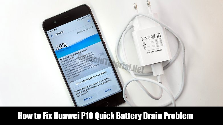 Fix Huawei P10 Battery Drain Problem