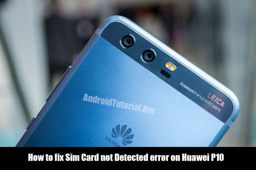 Fix SIM Card Not Detected error on Huawei P10