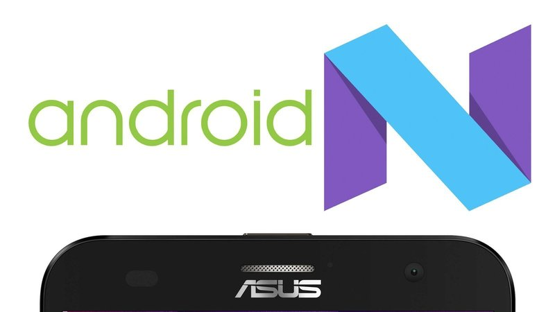 List of ASUS Phones to get Android 7.0 Nougat Update