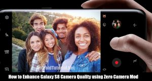 enhance Galaxy S8 Camera Quality using Zero Camera Mod