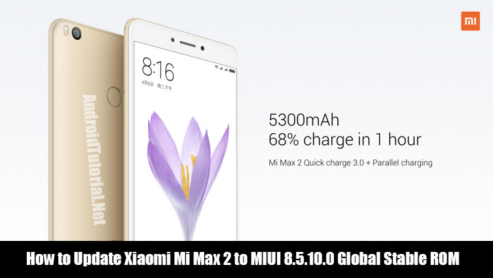 How to Update Xiaomi Mi Max 2 to MIUI 8 5 10 0 Global Stable