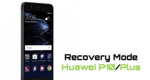How To Boot Huawei P10 Plus in Recovery Mode