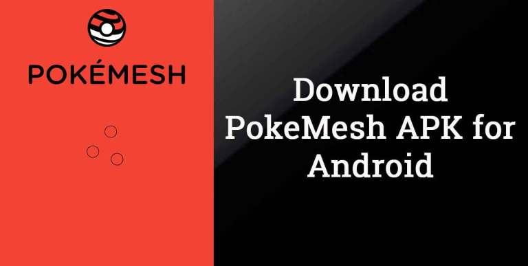 PokeMesh 10.7.0-rc2 APK