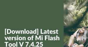 Download Latest Version of Xiaomi Mi Flash Tool