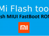 Flash Fastboot ROM on Xiaomi Phones via Xiaomi Mi Flash