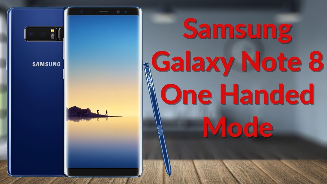 Use Galaxy Note 8 With One Hand