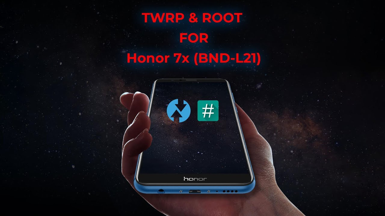 How to Root and Install TWRP on Huawei Honor 7X