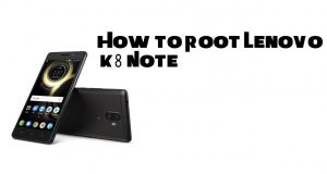 Root Lenovo K8 Note