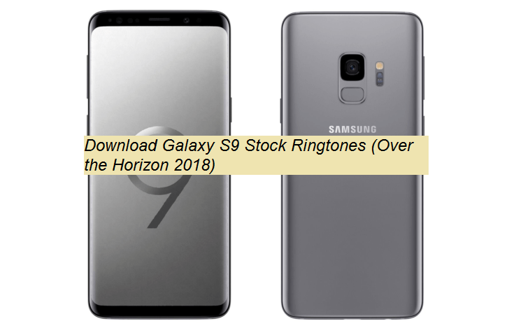 Samsung Galaxy S9 Stock Ringtones