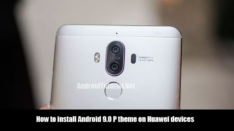 How to install Android 9.0 P theme on Huawei devices