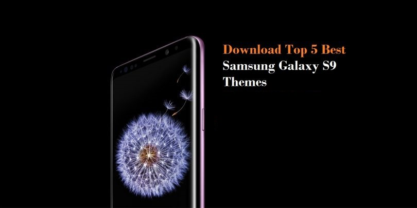 Download Best Galaxy S9 Themes for Free - Androidtutorial