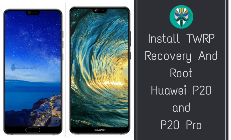 How To Install TWRP and Root Huawei P20 Pro/P20 - Androidtutorial