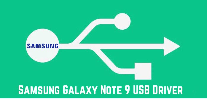 download Galaxy Note 9 USB Drivers