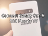 Connect Galaxy S10 to Your TV